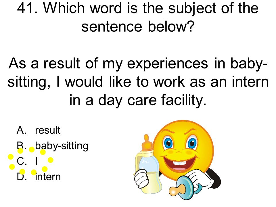 41. Which word is the subject of the sentence below