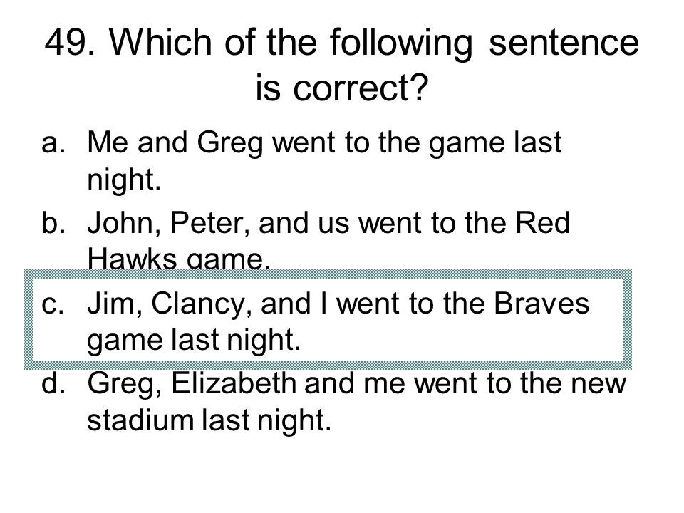 49. Which of the following sentence is correct