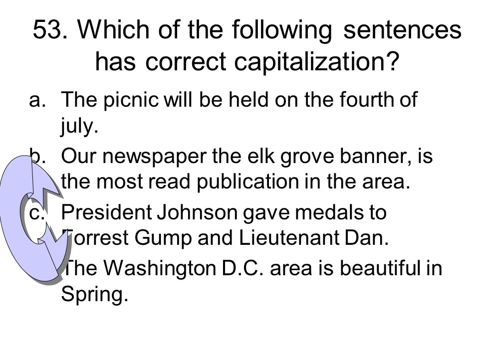 53. Which of the following sentences has correct capitalization
