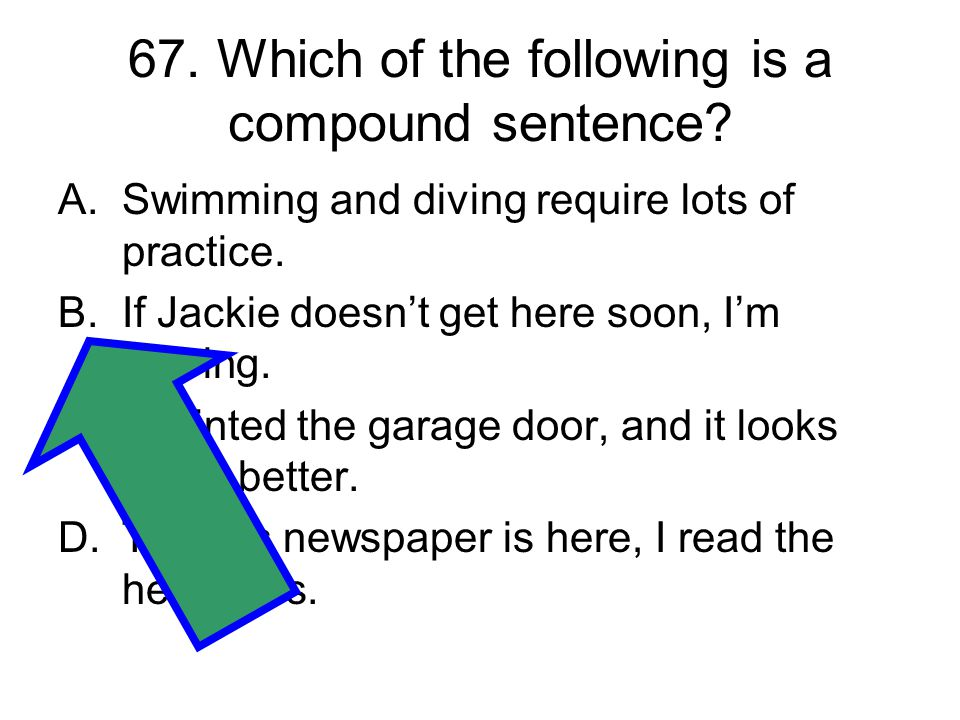 67. Which of the following is a compound sentence