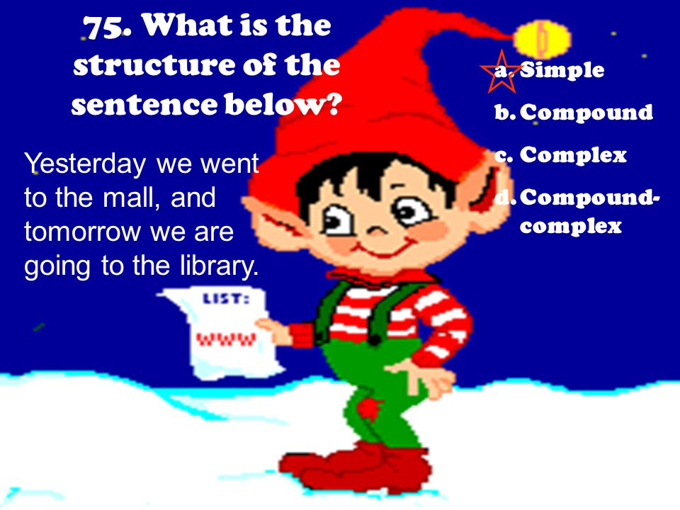 75. What is the structure of the sentence below
