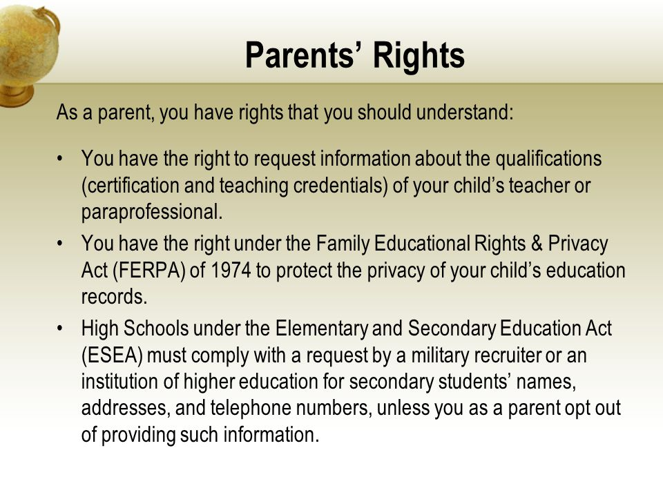 Parents' Rights As a parent, you have rights that you should understand: