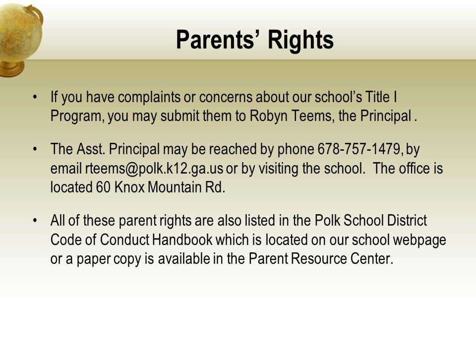 Parents' Rights If you have complaints or concerns about our school's Title I Program, you may submit them to Robyn Teems, the Principal .