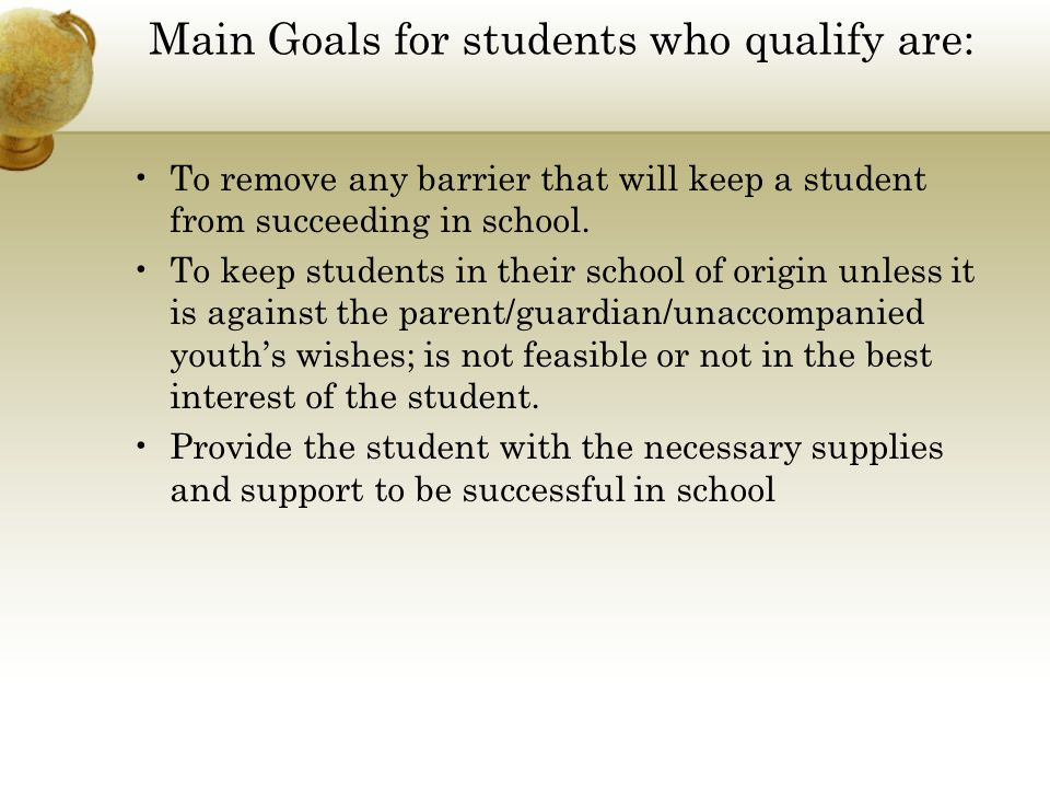 Main Goals for students who qualify are: