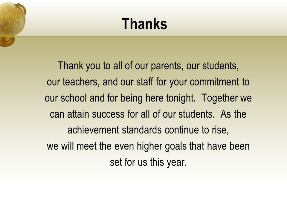 Thanks Thank you to all of our parents, our students,