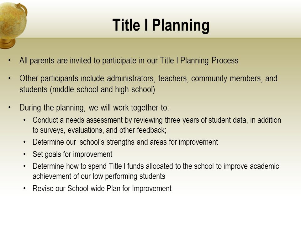 Title I Planning All parents are invited to participate in our Title I Planning Process.