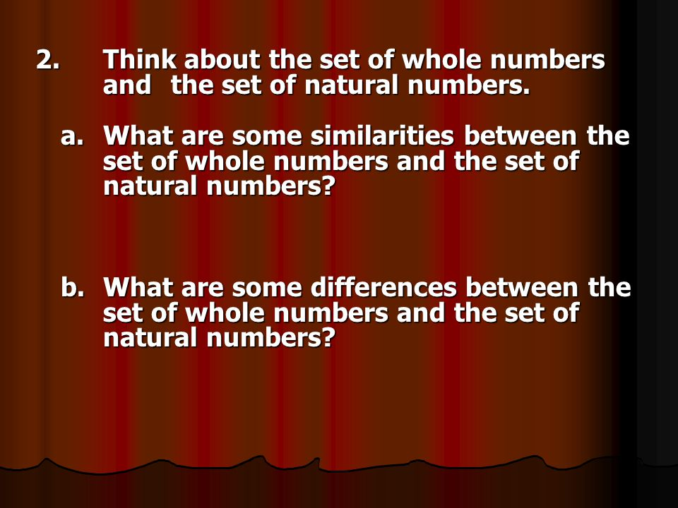 2. Think about the set of whole numbers. and
