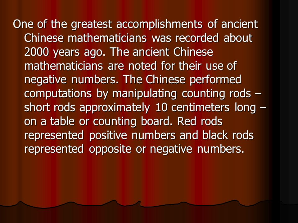 One of the greatest accomplishments of ancient Chinese mathematicians was recorded about 2000 years ago.