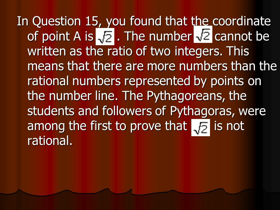 In Question 15, you found that the coordinate of point A is