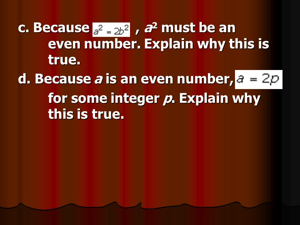 c. Because , a2 must be an even number. Explain why this is true.
