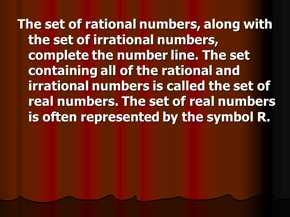 The set of rational numbers, along with the set of irrational numbers, complete the number line.