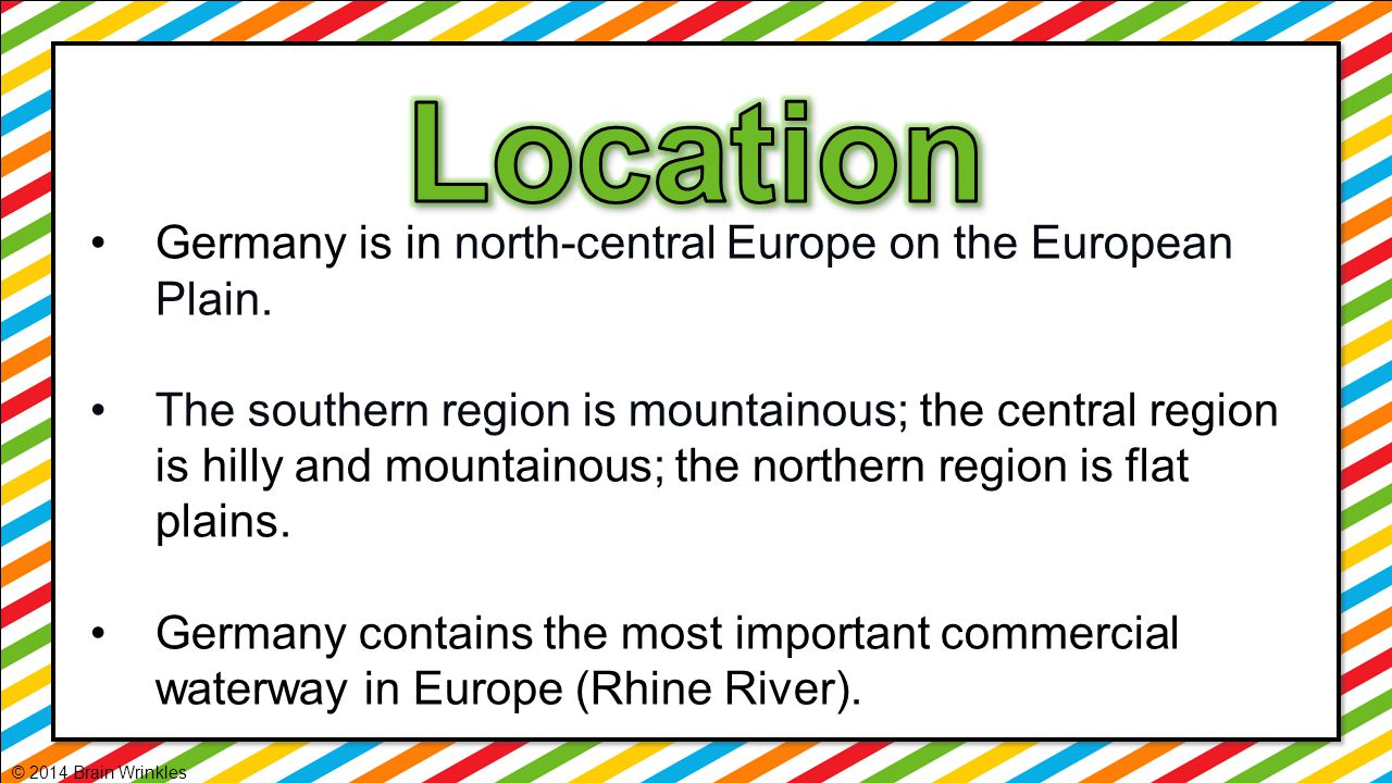 Location Germany is in north-central Europe on the European Plain.