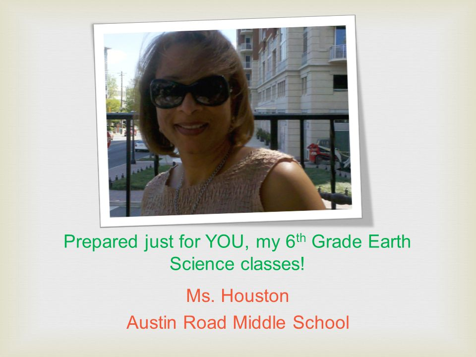 Prepared just for YOU, my 6th Grade Earth Science classes!