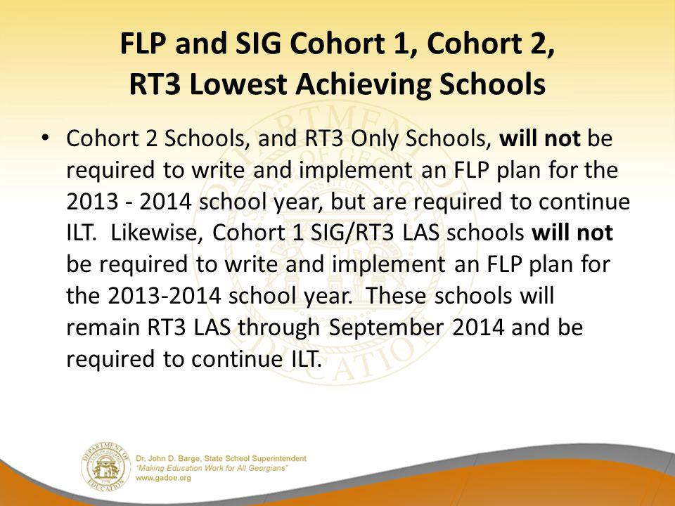 FLP and SIG Cohort 1, Cohort 2, RT3 Lowest Achieving Schools