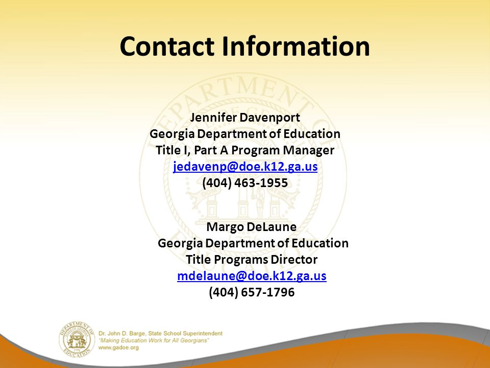 Contact Information Jennifer Davenport. Georgia Department of Education. Title I, Part A Program Manager.