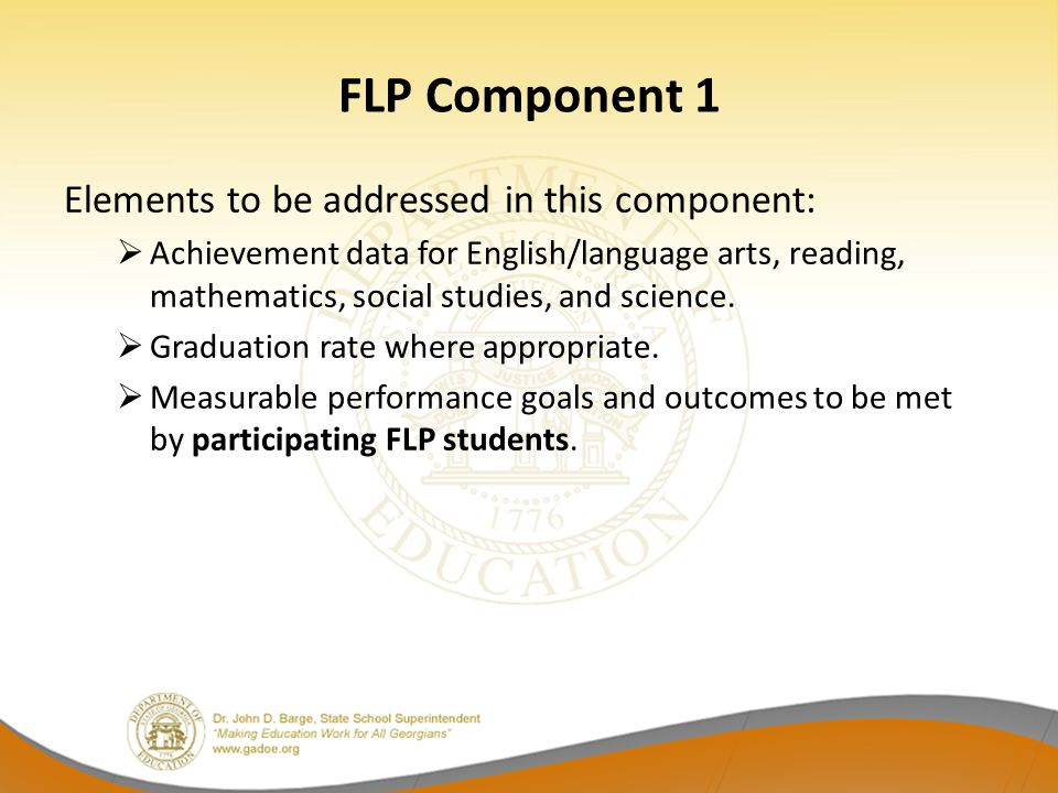 FLP Component 1 Elements to be addressed in this component: