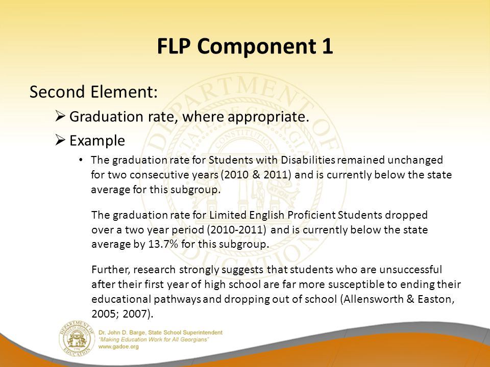 FLP Component 1 Second Element: Graduation rate, where appropriate.