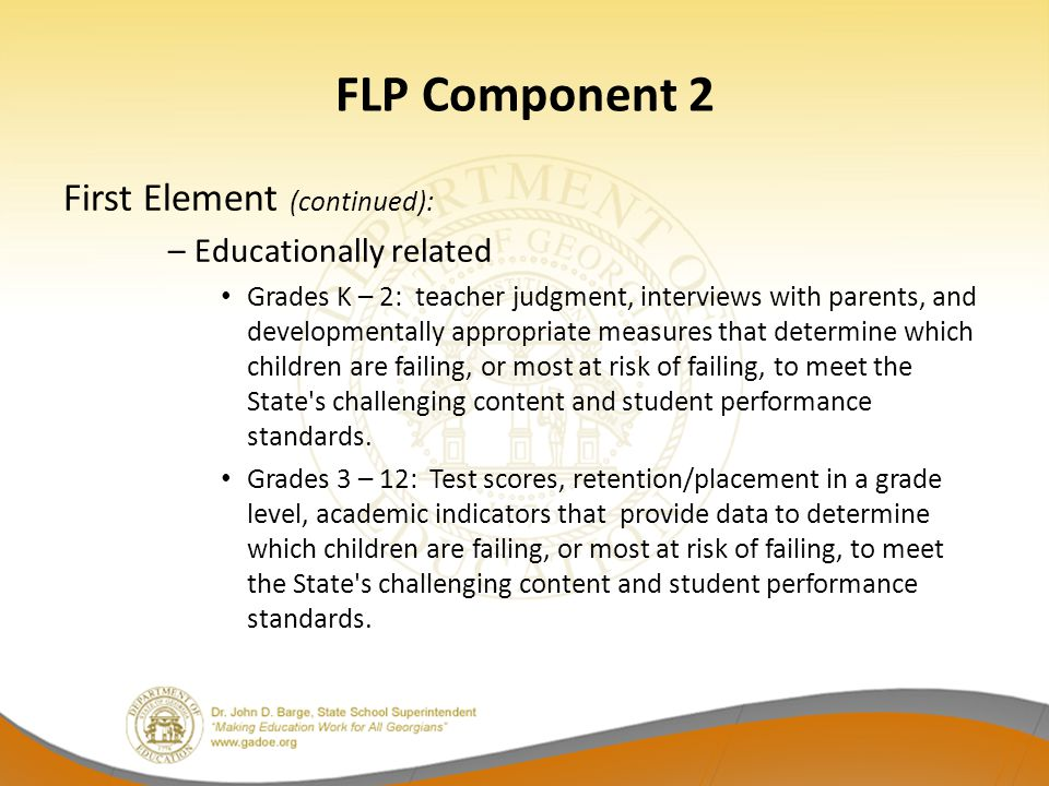 FLP Component 2 First Element (continued): Educationally related