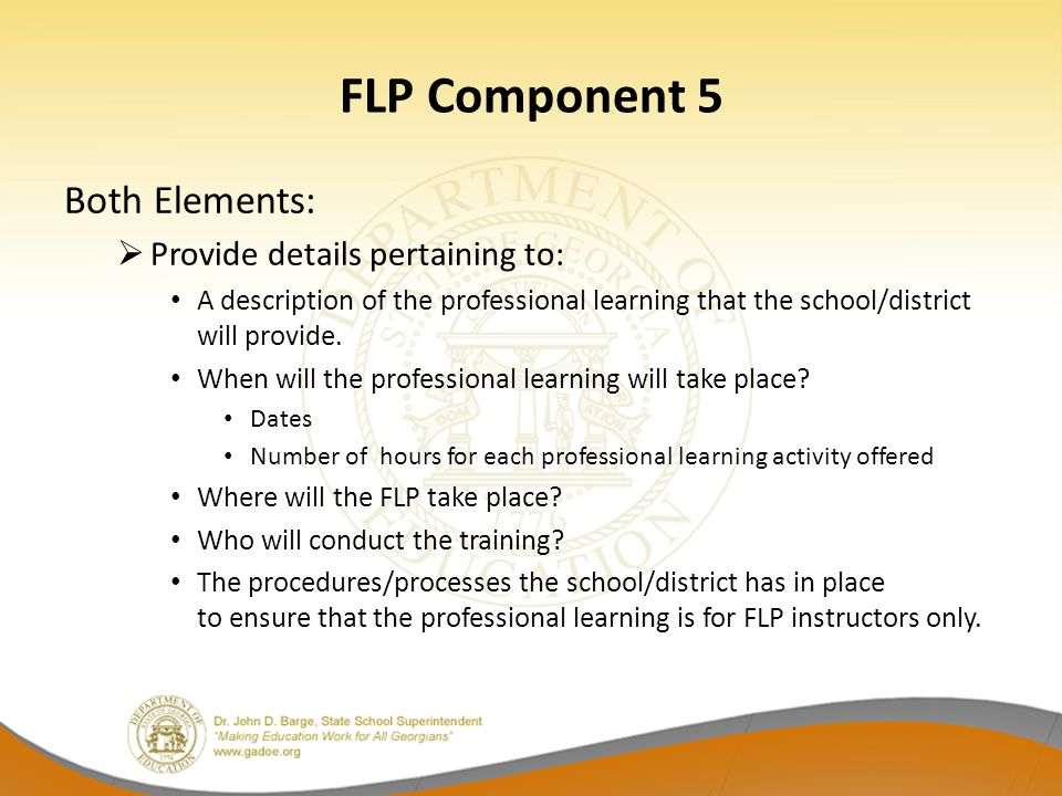 FLP Component 5 Both Elements: Provide details pertaining to: