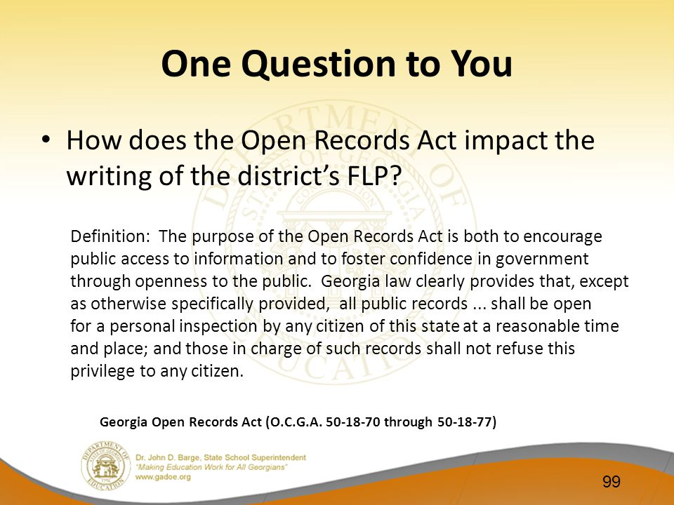 One Question to You How does the Open Records Act impact the writing of the district's FLP