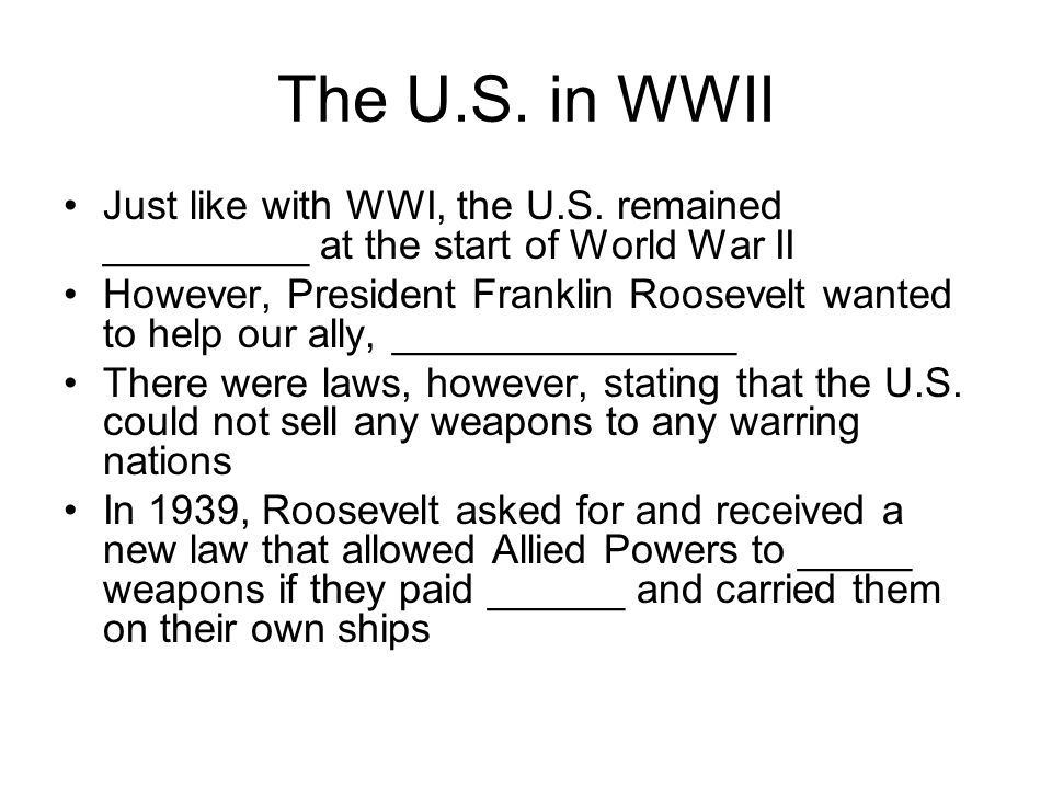 The U.S. in WWII Just like with WWI, the U.S. remained _________ at the start of World War II.