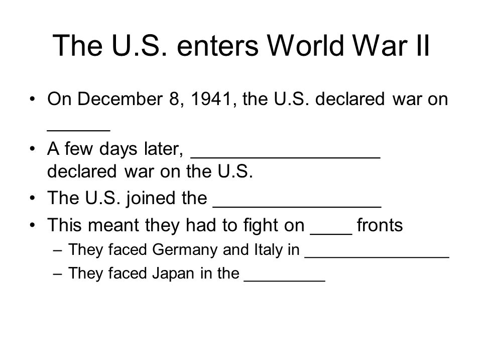 The U.S. enters World War II