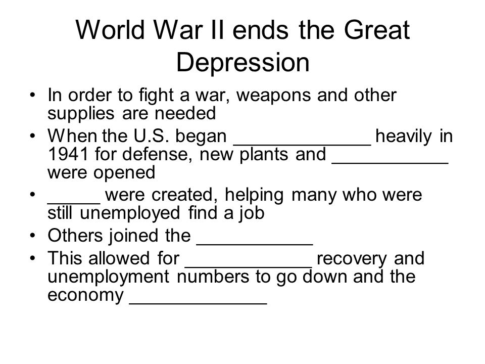 World War II ends the Great Depression