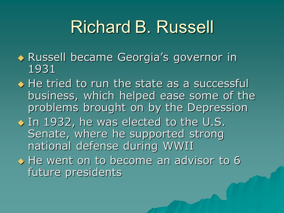 Richard B. Russell Russell became Georgia's governor in 1931
