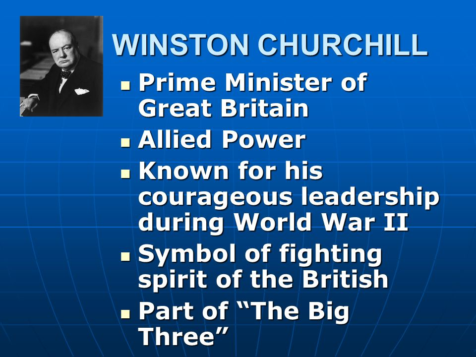 WINSTON CHURCHILL Prime Minister of Great Britain Allied Power