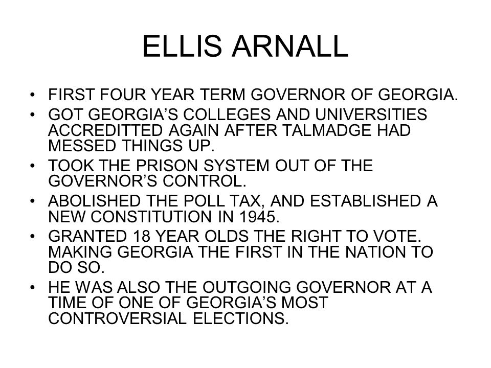 ELLIS ARNALL FIRST FOUR YEAR TERM GOVERNOR OF GEORGIA.