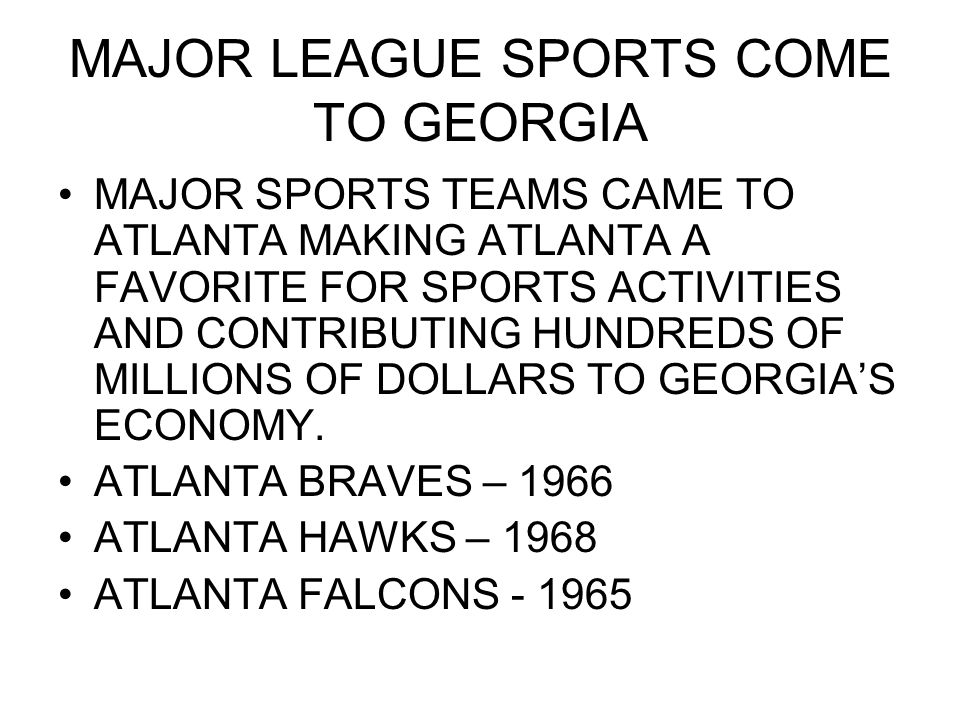 MAJOR LEAGUE SPORTS COME TO GEORGIA