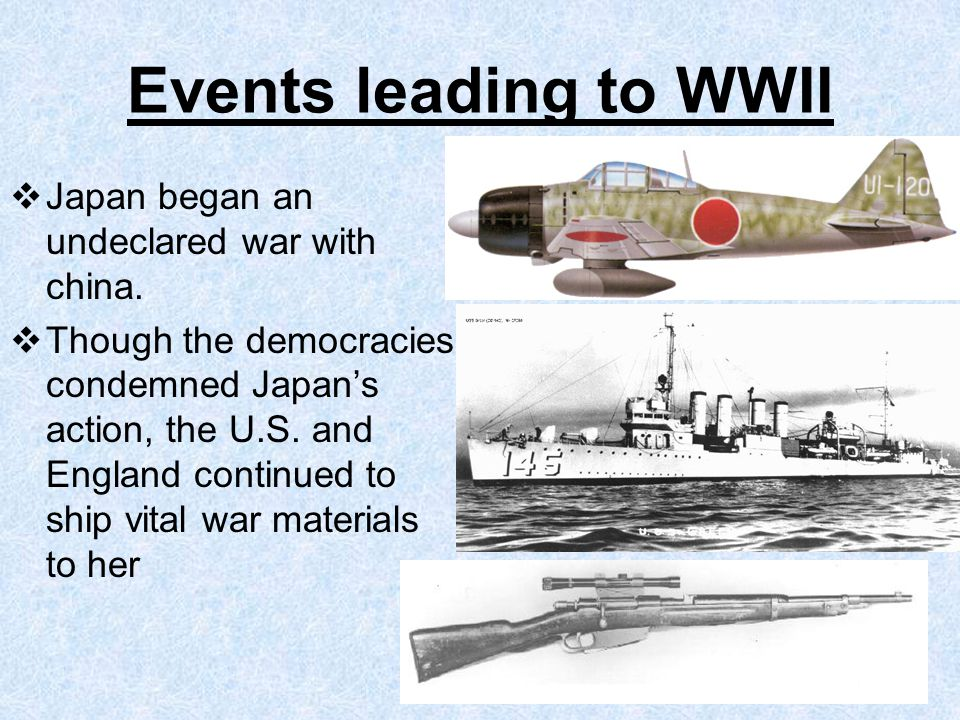 Events leading to WWII Japan began an undeclared war with china.