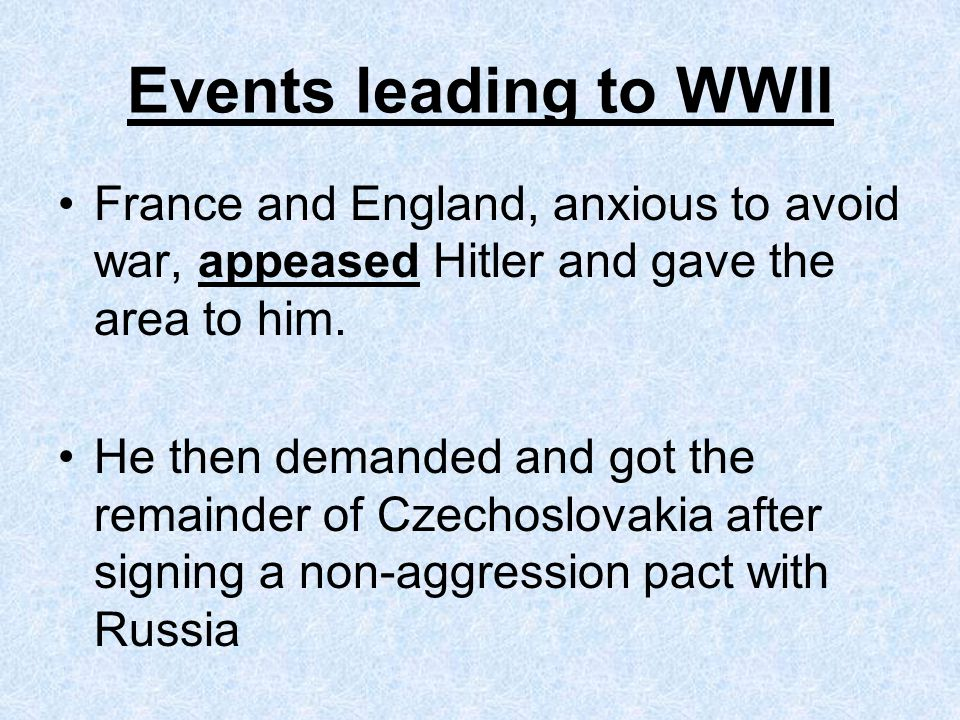 Events leading to WWII France and England, anxious to avoid war, appeased Hitler and gave the area to him.