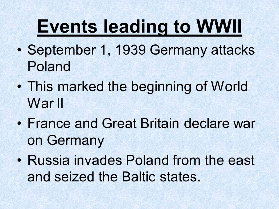 Events leading to WWII September 1, 1939 Germany attacks Poland