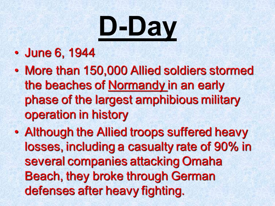 D-Day June 6, 1944.