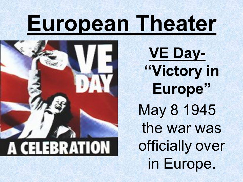VE Day- Victory in Europe