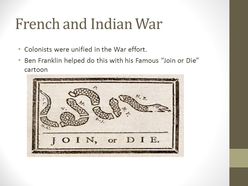 French and Indian War Colonists were unified in the War effort.