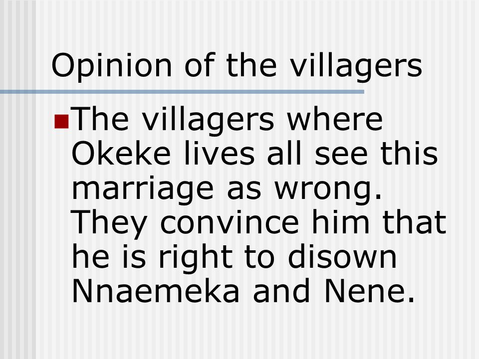 Opinion of the villagers