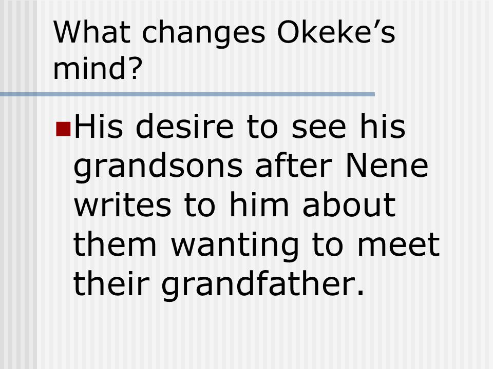 What changes Okeke's mind