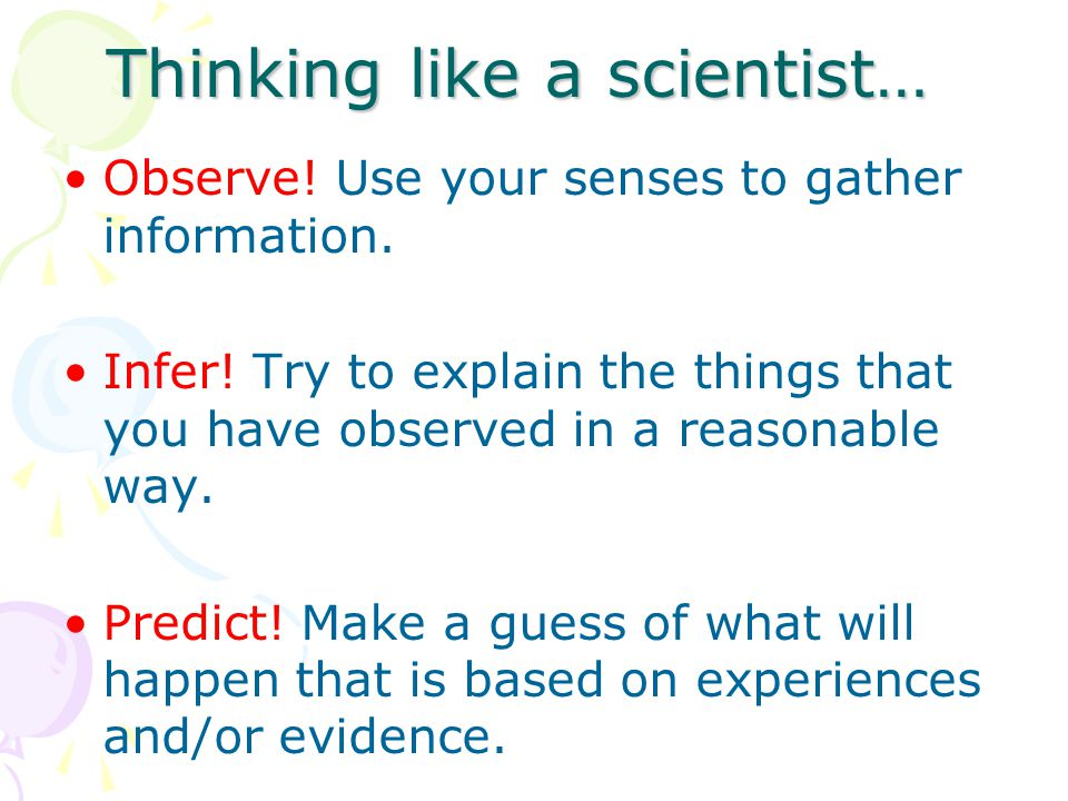 Thinking like a scientist…