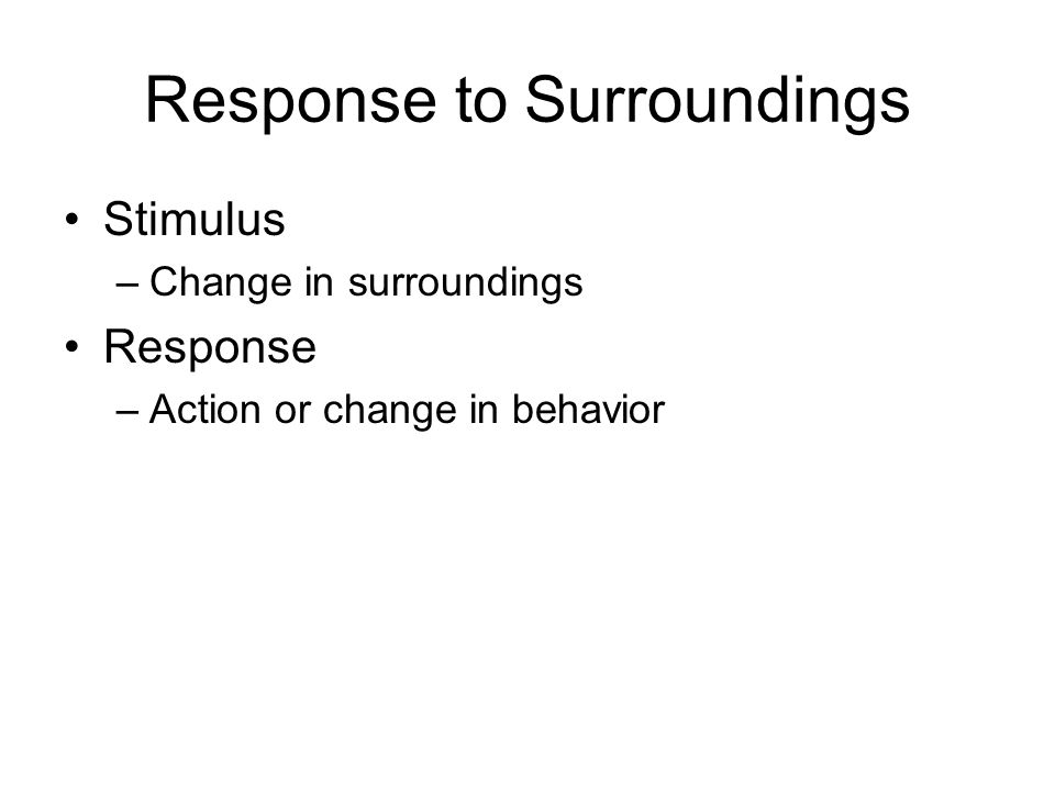 Response to Surroundings