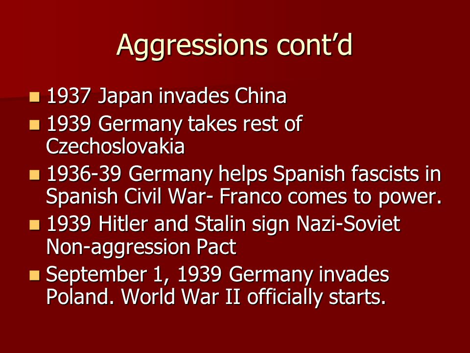 Aggressions cont'd 1937 Japan invades China