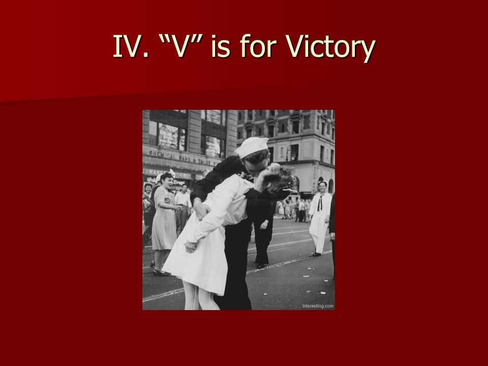 IV. V is for Victory