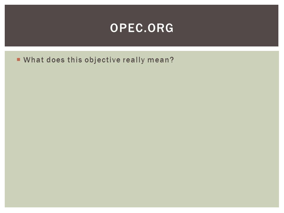 OPEC.org What does this objective really mean