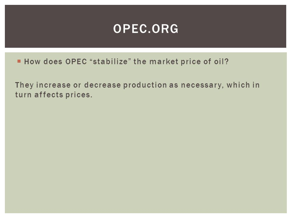OPEC.org How does OPEC stabilize the market price of oil