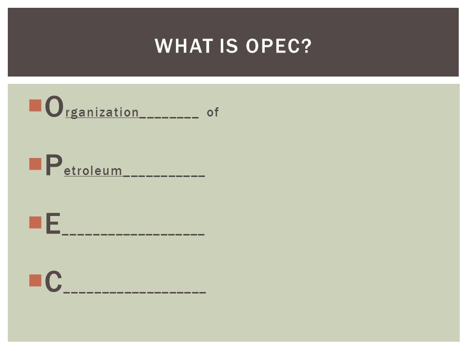 Organization________ of Petroleum___________ E___________________