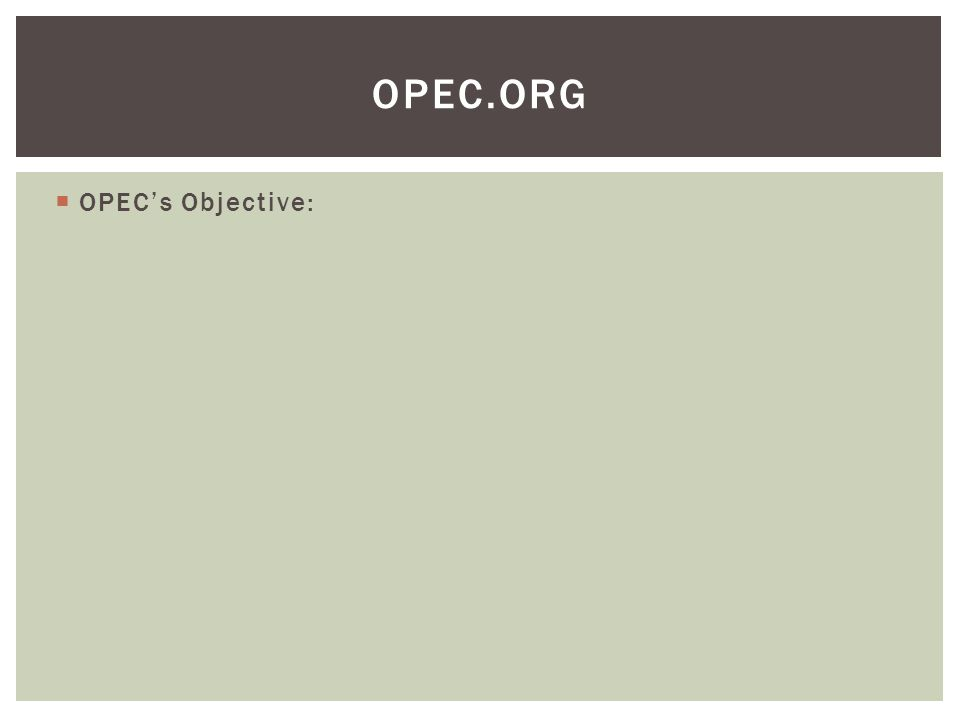 OPEC.org OPEC's Objective:
