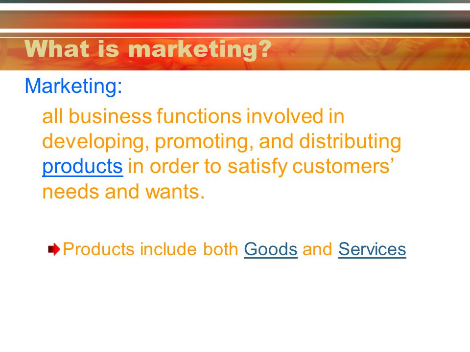 What is marketing Marketing: