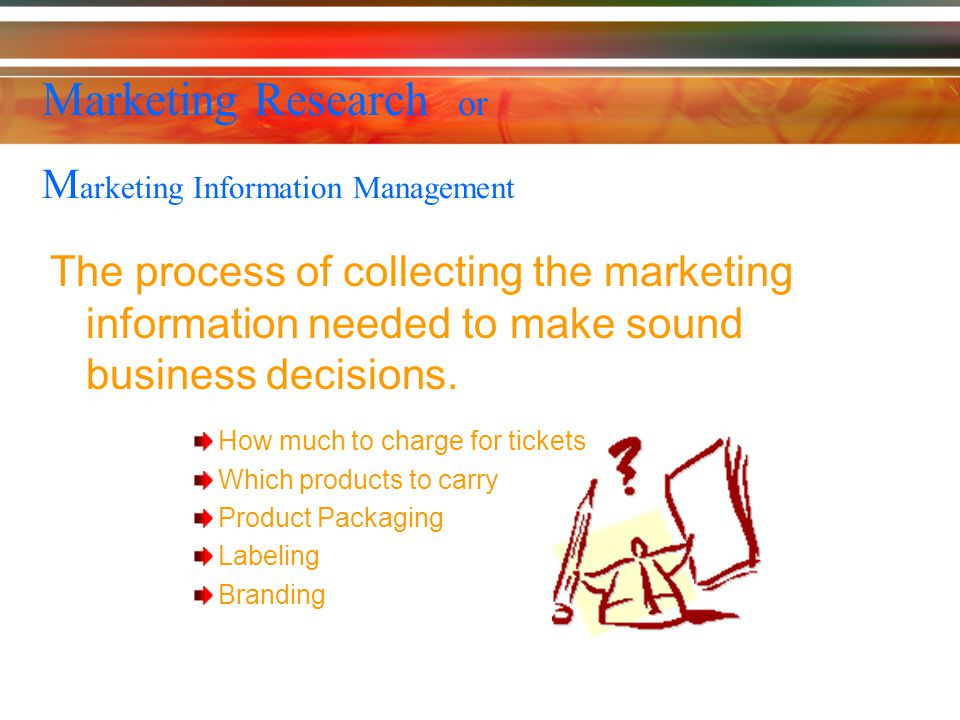 Marketing Research or Marketing Information Management