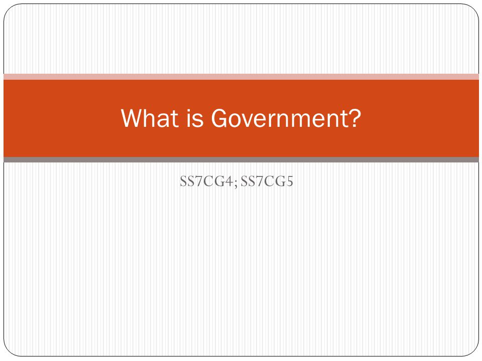 What is Government SS7CG4; SS7CG5